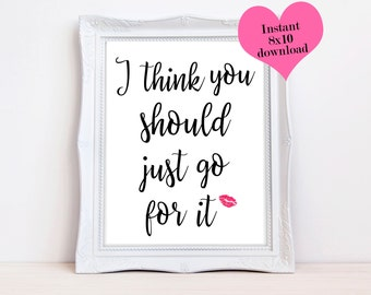 I think you should just go for it, Desk Accessories, Printable Quote, Girl Gift, Motivational Print, Girl Boss Quote, Calligraphy Print