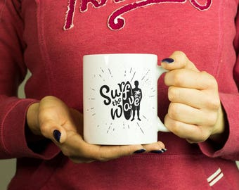 Surf the Wave Surfer Mug, Coffee Mug Funny Inspirational Motivational Quote Coffee Cup D0309