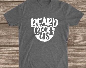 Beard or Bust Heather Grey T-Shirt - Beard Shirts - Beard Shirts for Women - Funny Beard Shirts