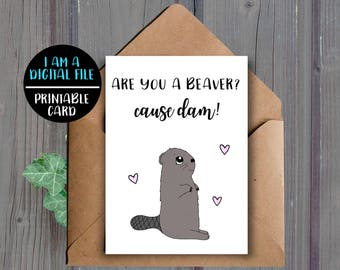 DIGITAL DOWNLOAD, Valentines Day Card, Funny Anniversary Card, Funny Love Card, Printable, Pun, Beaver, Boyfriend Card, Downloadable