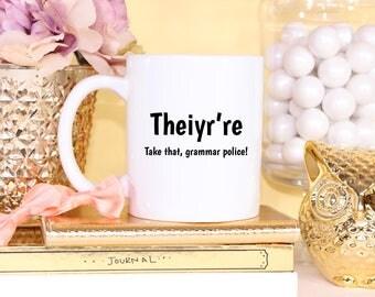 Grammar Gift, Grammar Mug, Grammar Police, English Teacher, Grammar Police Mugs, Grammar Mugs, Theiyr're, Correcting Grammar, Teacher Gift