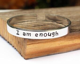 I am enough cuff bracelet Hand stamped bracelet I am enough  hand stamped cuff Inspirational bracelet