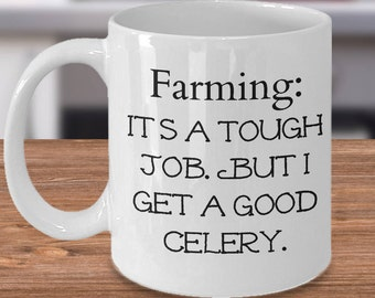 Funny Gift for Farmers, Funny Farmer Gift, Funny Farm Mug, Farm Life Mug, Mug for Farmer, Gifts for Farmer, Farm Life, Farmers Coffee Mug