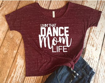 Living That Dance Mom Life Ladies Slouchy Tee