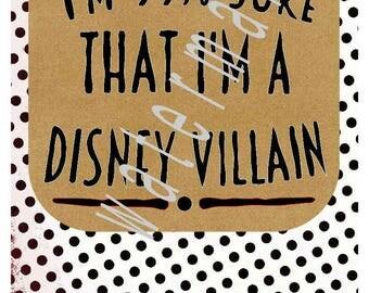 Disney SVG - Disney vacation shirts - I'm 99% sure that I'm a Disney Villain - silhouette cameo cricut dxf JPEG t-shirt transfer Villian svg