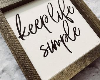 Keep Life Simple | Farmhouse Sign | Decor | Hand Painted