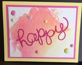 Happy Card, card for friend, no reason card, thinking of you card, handmade card