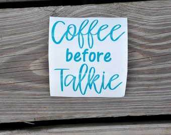 Coffee before talkie Vinyl Decal