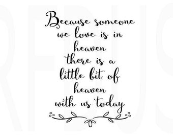 Because Someone we Love is in Heaven SVG, heaven svg, wedding svg, in memory svg, diy sign, cricut cutting file, Loss Love one svg, wreath