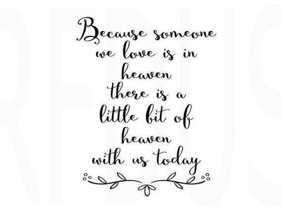 Because Someone We Love Is In Heaven SVG Heaven Svg Wedding