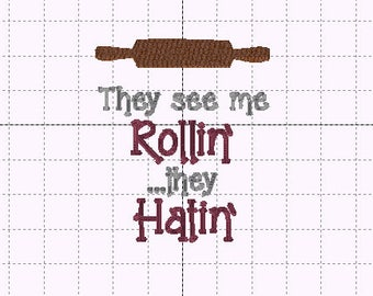 They See me Rollin' They Hatin' - INSTANT DOWNLOAD - Embroidery Design - Size 5x7 - Funny Kitchen Towels - Humor - Cheeky - Statement