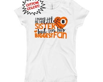 Basketball Sister Shirt, Little Sister Basketball Shirt, I may be HIS Little SISTER but I'm HIS Biggest Fan Shirt Sister Shirt, Sister Fan