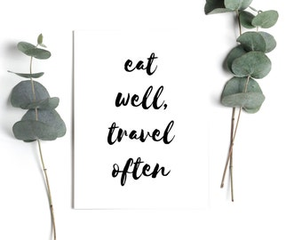 Eat Well Travel Often Print, Eat Well Travel Often Wall Art, Travel Quote, Quote Wall Art, Travel Art, Inspirational Quote, INSTANT DOWNLOAD