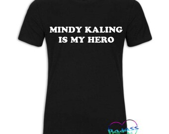 Mindy Kaling Is My Hero T-shirt
