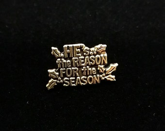 Christmas Pin He's The Reason For The Season Pin Vintage Holiday Pins Jesus Christ Pin