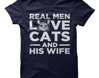 Real men love cats and his wife shirt, real man love cats t-shirt, cat dad shirt, cat dad tshirt, cat dad gift, cat dad tee, cat dad t-shirt
