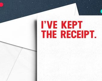 I've Kept The Receipt - A6 Typography Christmas Card - Festive, Funny, Blunt, Girlfriend, Boyfriend, Family,