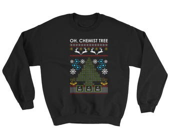 Chemist Tree Sweatshirt | Oh Chemistry Tree Ugly Christmas Sweater Shirt | Funny Christmas Apparel Gifts | Christmas Sweatshirt