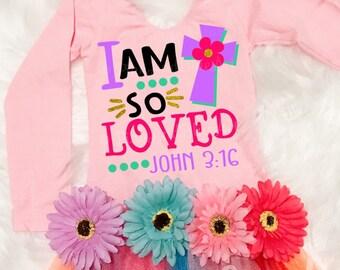 Christian svg - Easter svg - Cross svg - Religious svg - I am so loved svg - New baby svg - Girls svg - shirt - Spring svg, dxf, eps,png,pdf