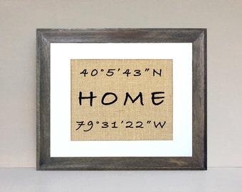 HOME  Latitude Longitude  Coordinates Burlap Print Housewarming Wedding Gift