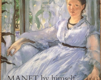 Manet By Himself Edited By Juliet Wilson Bareau