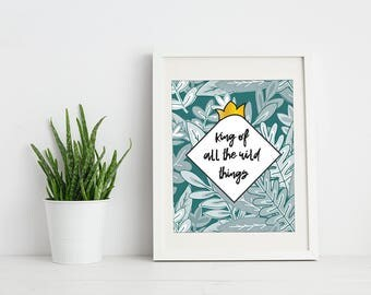 King of All the Wild Things, PRINTABLE, Nursery Art, Children's Print, Instant Download, Kids Decor, Playroom Art, Quote