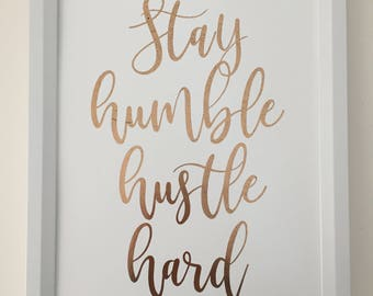 Foil Print A4 - 'Stay Humble Hustle Hard'- Quote - Wall Art - Decor