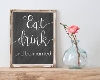 Eat Drink and Be Married Chalkboard Sign, Wedding Chalkboard Printable,  Welcome Sign Wedding Chalkboard Sign, Chalkboard Printable Sign