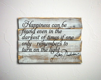 Harry Potter Gift,Dumbledore, Harry Potter Quote, Wood Print happiness can be,Personalized Wood Signs,Wood Print,Harry Potter, Wood Signs