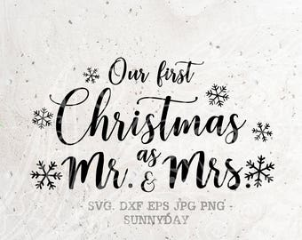 Our first Christmas as Mr. and Mrs. SVG File DXF Silhouette Print Vinyl Cricut Cutting SVG T shirt Design Decal Iron on Christmas Svg
