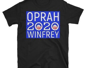 Oprah 2020 Shirt / Oprah Winfrey 2020 / Oprah for President T-Shirt / Oprah President / Oprah POTUS / Oprah President 2020 / Oprah 2020 Camp