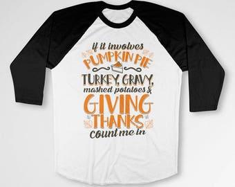 Funny Thanksgiving T Shirt Holiday Outfit Thanksgiving Clothes 3/4 Sleeve TShirt Turkey Day Shirt Holiday Gift Baseball Raglan Tee TEP-46