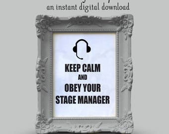 Keep Calm and Obey Your Stage Manager - Funny Theatre Design (SVG, DXF, PNG Instant Digital Download)