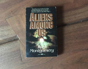 Vintage Aliens Among Us, Ruth Montgomery, Aliens, I don't want to say it's aliens, But it's aliens, 1986, extraterrestrials, used books, ET