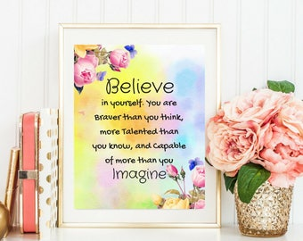 Believe in yourself Inspirational Motivational Printable Digital Quote Beautiful Watercolor Art  Dorm Decor Gift for Girl Neice Daughter