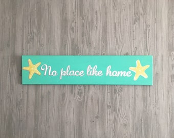 "No Place Like Home Wood Sign - Hand Painted - Turquoise with White Script Lettering - Yellow Starfish - 5.5"" x 24"""