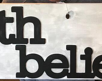 Faith & believe sign
