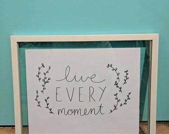 Wall Art | Quote | Live Every Moment | Wall Decor | Original | Bedroom Wall Art | Dorm Decor
