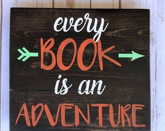 Every Book is an Adventure Handmade 10.5x12 sign - perfect for book lovers!
