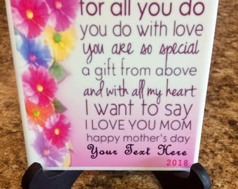For all you do with love you are so special a gift from above and with all my heart I want to say I love you mom Happy Mothers Day