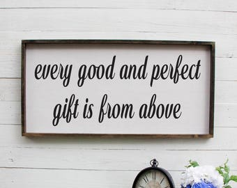 Every Good And Perfect Gift Is From Above, Rustic Nursery Wooden Sign, Nursery Sign, Above The Crib Sign, Rustic Above Crib Sign, Foyer Sign