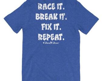 Race It Break It Fix It Repeat Gas Gear Short Sleeve Unisex Drag Racing T-Shirt