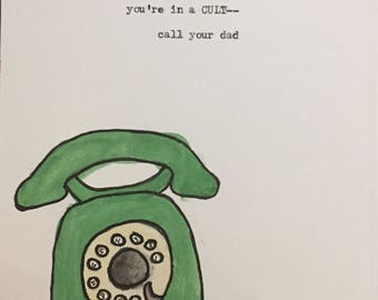 You're In A Cult -- Call Your Dad; Typewritten & Watercolor 5x7 MFM