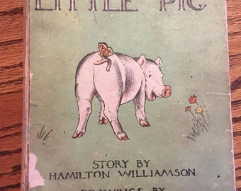 Little Pig By Hamilton Williamson Drawings By Ruth Carroll 1st EDITION 1933