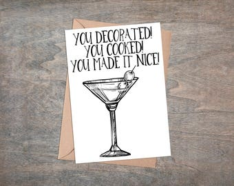 RHONY Inspired Thank You Card - You Decorated! You Cooked! You Made It Nice! -