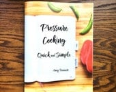 Pressure Cooking Quick and Simple Cookbook, Recipes for Instant Pot, Cookbook for Instant Pot