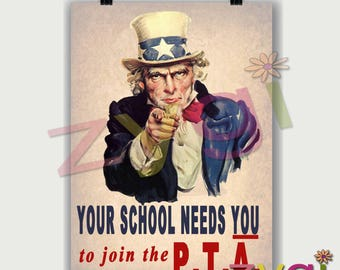 Printable PTA poster- Uncle Sam- Your pta needs you- Vintage style- Printable- you print- INSTANT DOWNLOAD