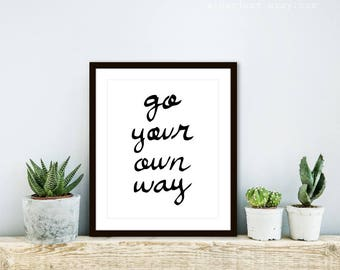go your own way print, quote print, typography print, travel print, inspirational print, aldari art