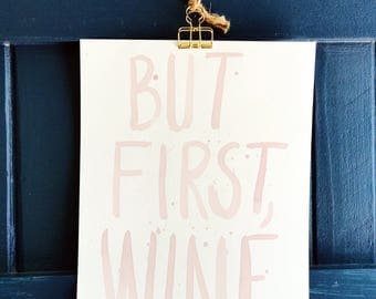 But First Wine - Hand Painted Art Print