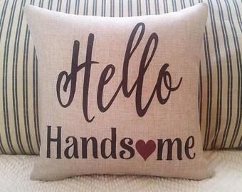 Hello handsome pillow, Valentine for him , Farmhouse bedroom decor,  Valentine pillow, Wedding gift